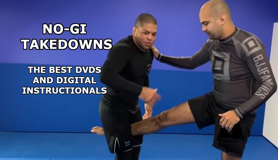 The best no gi takedowns dvds and digital instructionals